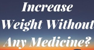 How To Increase Weight Without Any Medicine