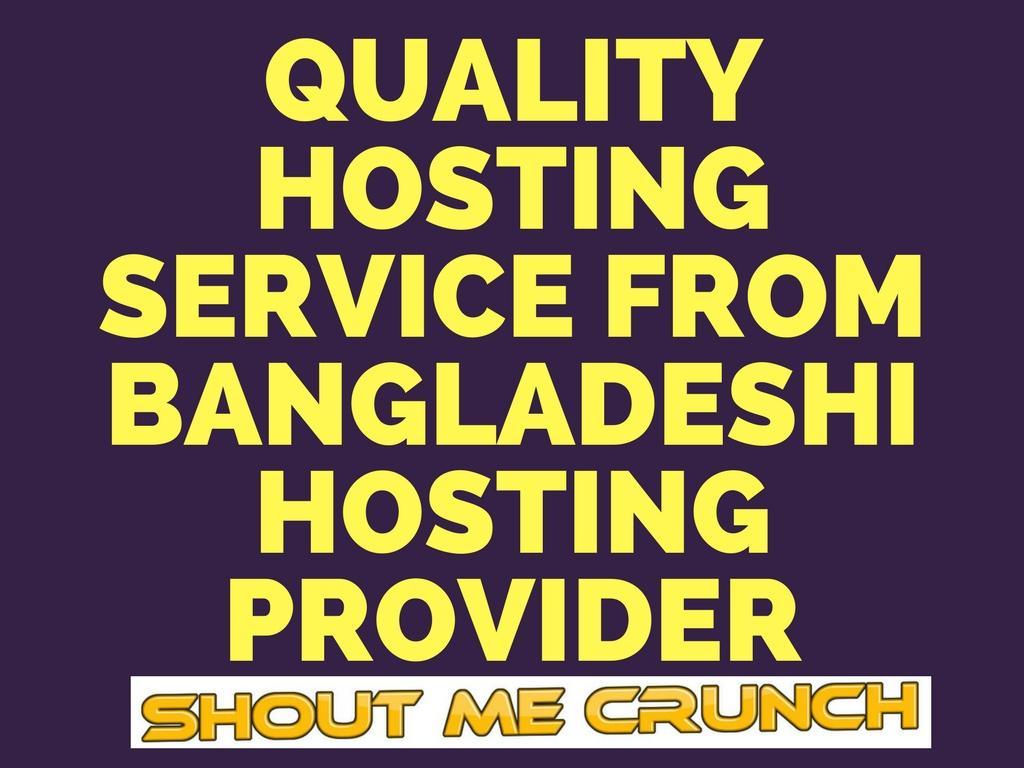 Quality Hosting Service From Bangladeshi Hosting Provider