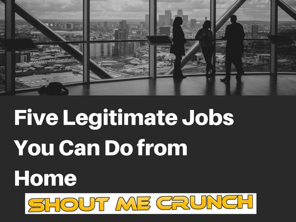 Five Legitimate Jobs You Can Do from Home
