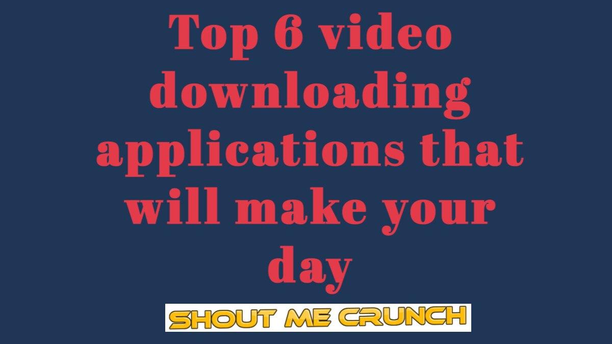 Top 6 Video Downloading App