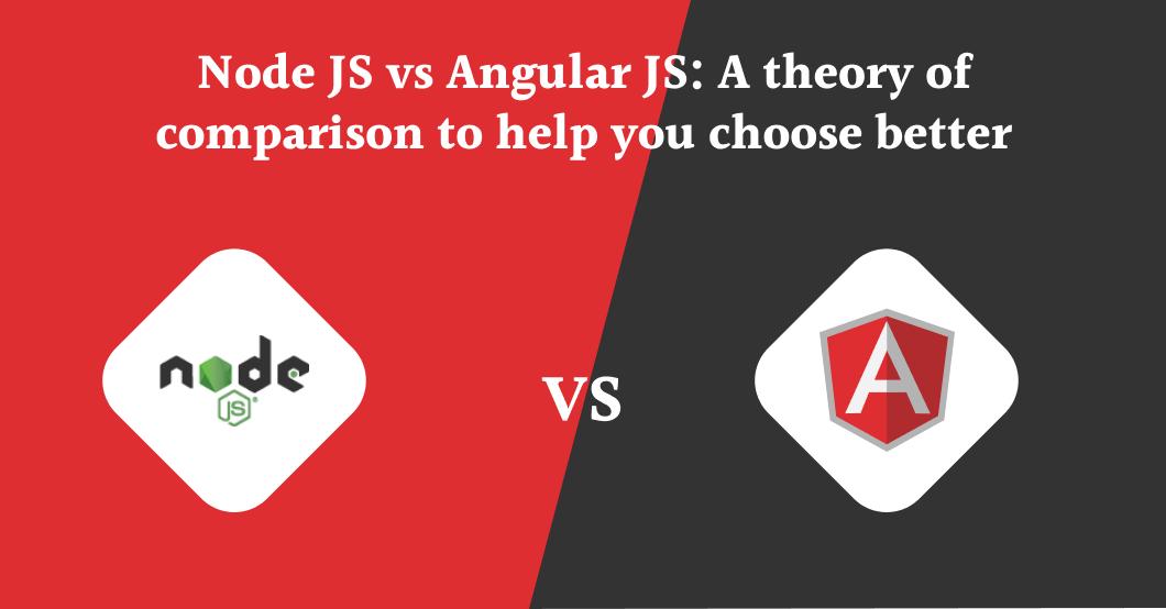 Node JS vs. Angular JS
